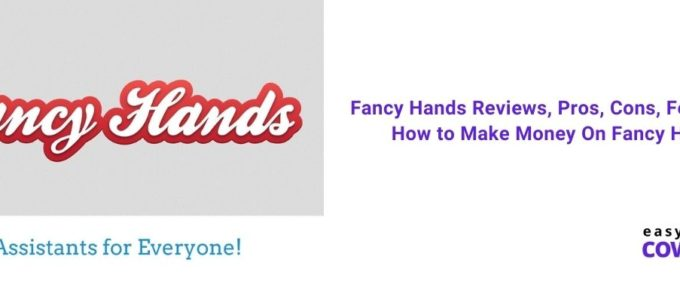 Fancy Hands Reviews, Pros, Cons, Features & How to Make Money On Fancy Hands [2021]