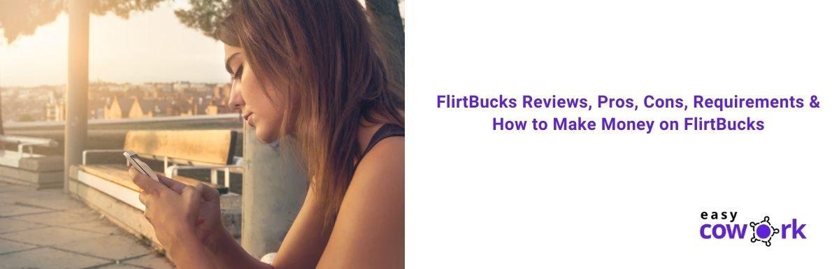 FlirtBucks Reviews, Pros, Cons, Requirements & How to Make Money on FlirtBucks [2021]
