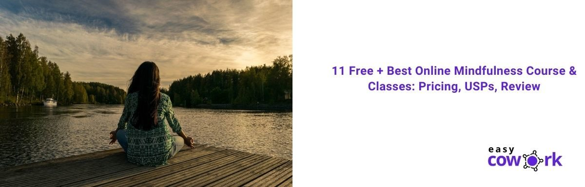11 Free + Best Online Mindfulness Course & Classes: Pricing, USPs, Review