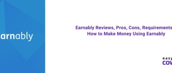 Earnably Reviews, Pros, Cons, Requirements & How to Make Money Using Earnably [2021]