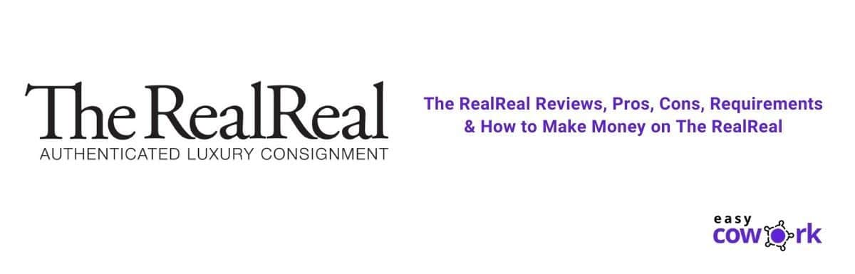 The RealReal Reviews, Pros, Cons, Requirements & How to Make Money on The RealReal [2021]