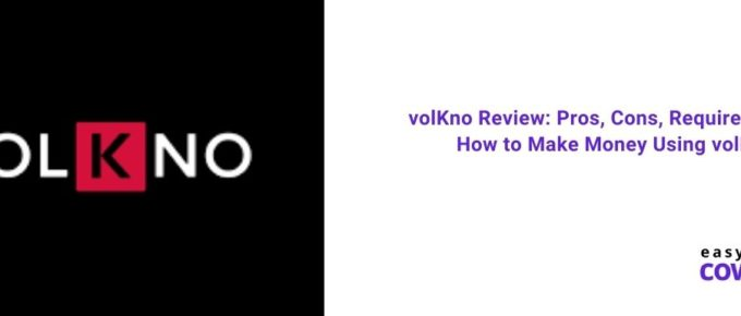 volKno Review Pros, Cons, Requirements & How to Make Money Using volKno [2021]