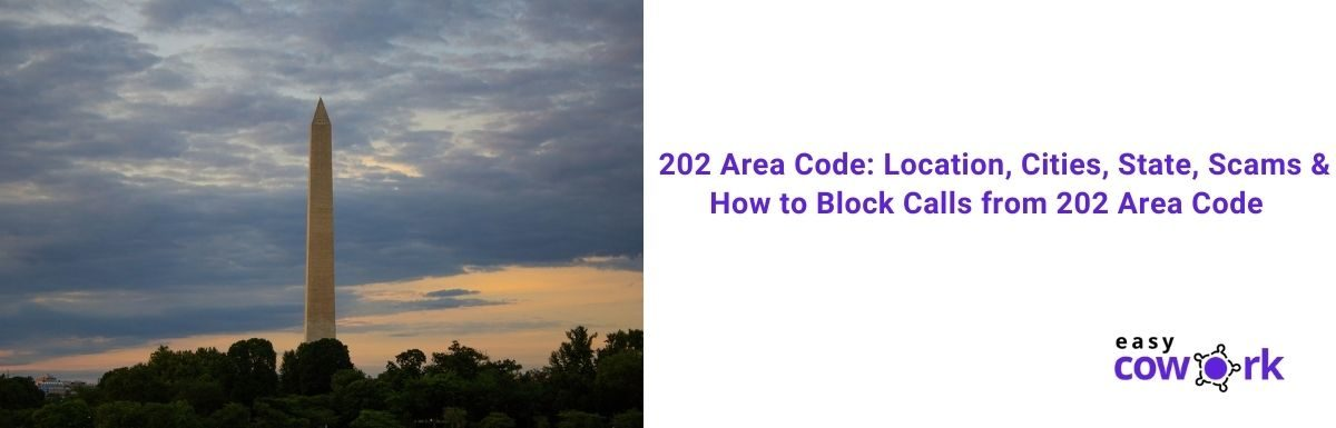 202 Area Code Location, Cities, State, Scams & How to Block Calls from 202 Area Code