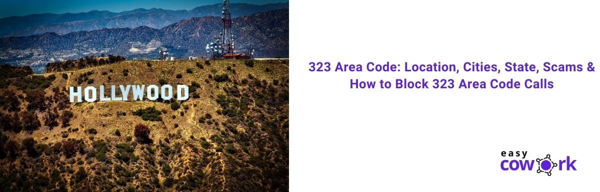 323 Area Code Location, Cities, State, Scams & How to Block 323 Area Code Calls [2021]