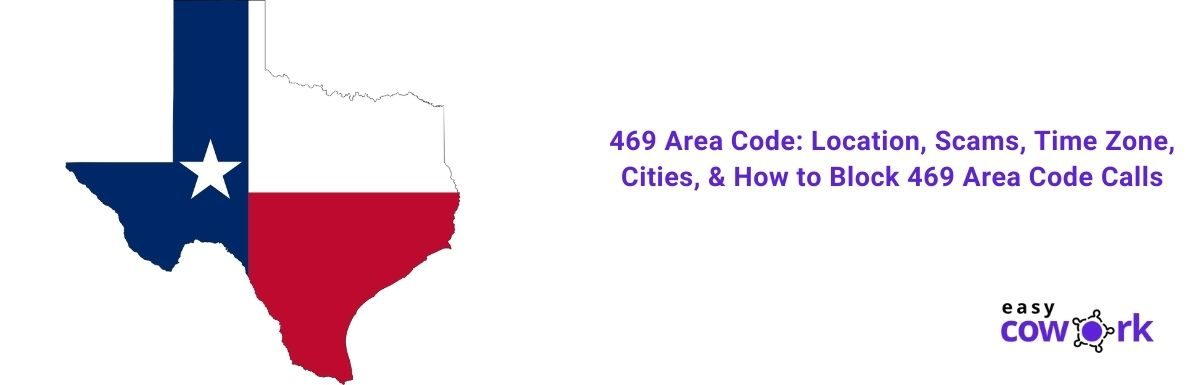 469 Area Code Location, Scams, Time Zone, Cities, & How to Block 469 Area Code Calls [2021]