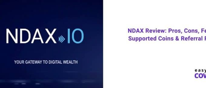 NDAX Review Pros, Cons, Fees, Supported Coins & Referral Plan [2021]