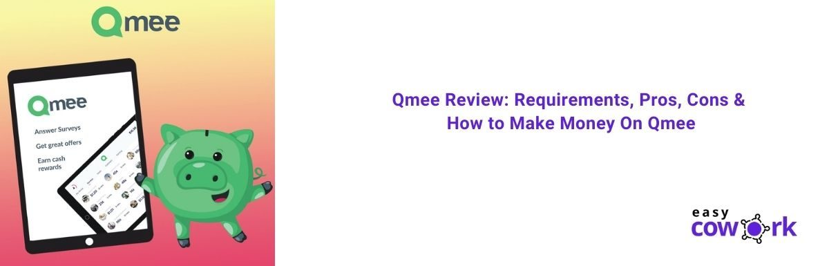 Qmee Review Requirements, Pros, Cons & How to Make Money On Qmee [2021]